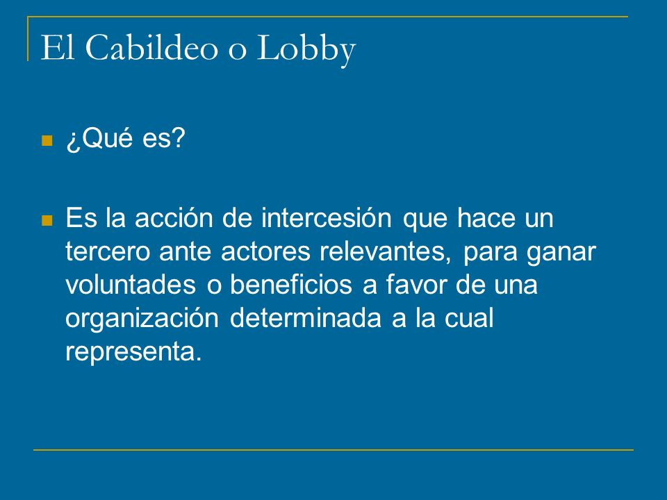 El Cabildeo o Lobby ¿Qué es