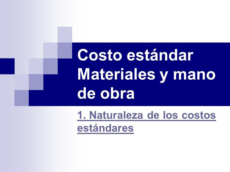 Costo estándar Materiales y mano de obra