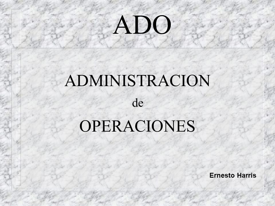 ADO ADMINISTRACION de OPERACIONES Ernesto Harris