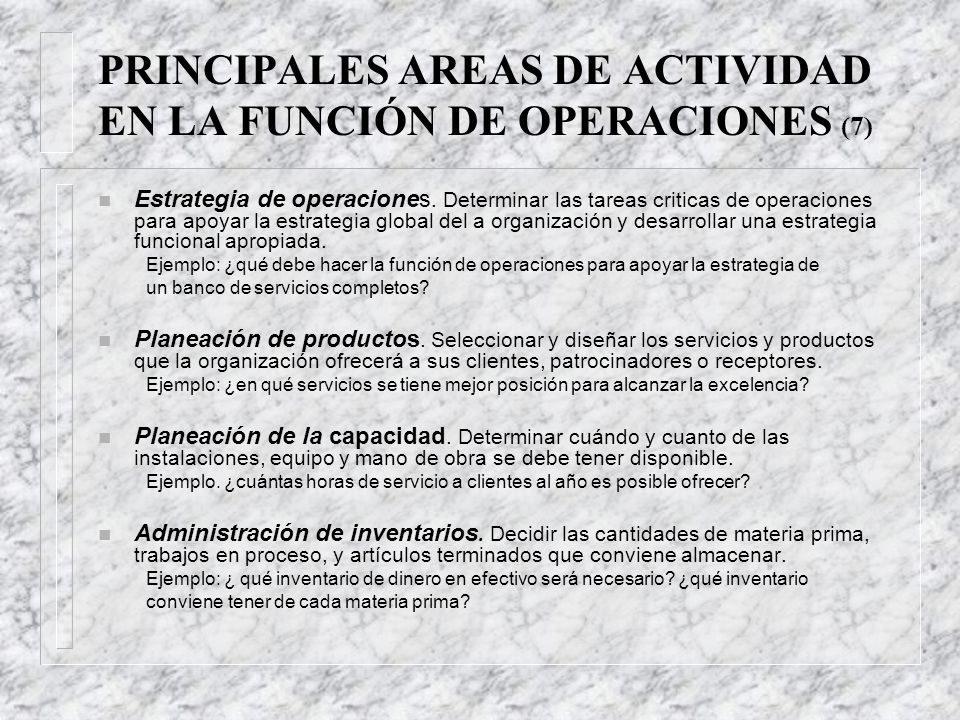 PRINCIPALES AREAS DE ACTIVIDAD EN LA FUNCIÓN DE OPERACIONES (7)