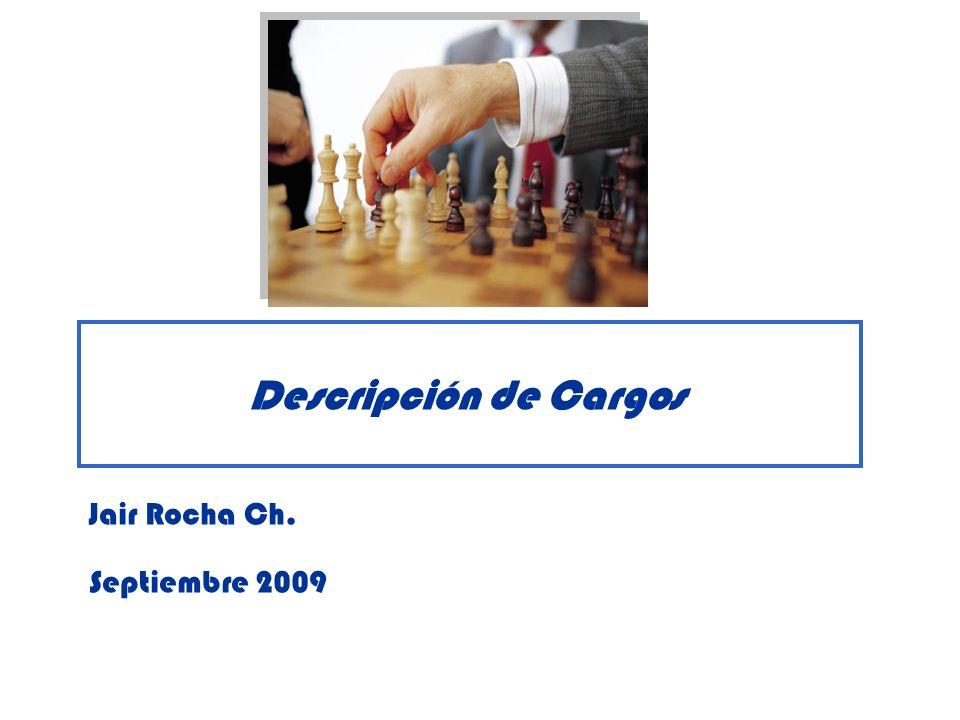 Descripción de Cargos Jair Rocha Ch. Septiembre 2009