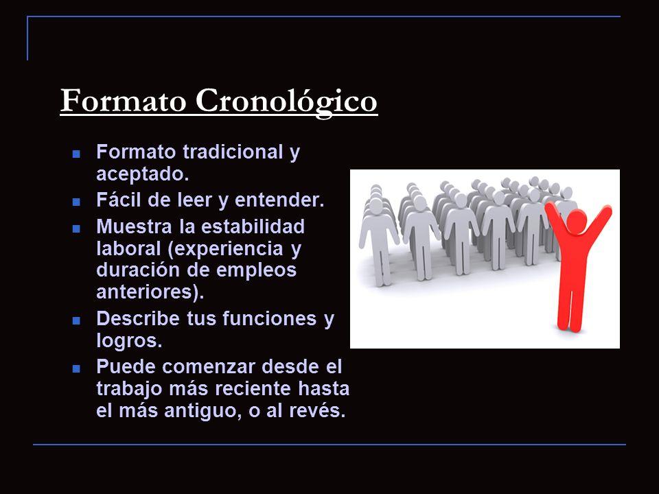 Formato Cronológico Formato tradicional y aceptado.
