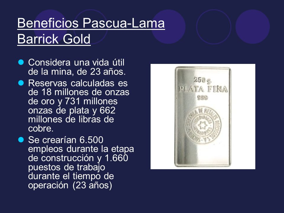 Beneficios Pascua-Lama Barrick Gold