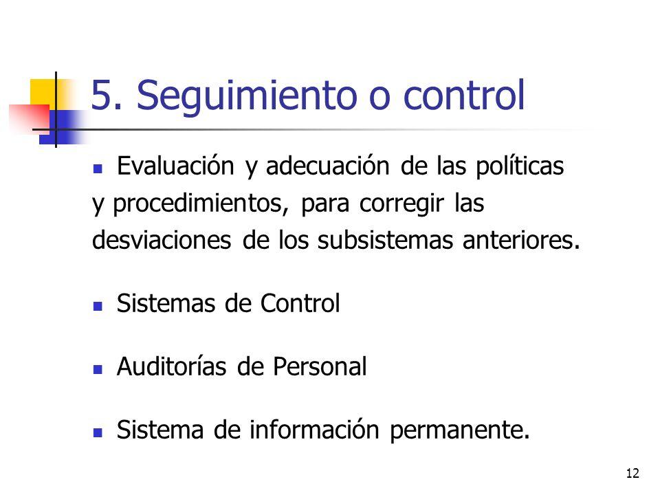 5. Seguimiento o control Evaluación y adecuación de las políticas