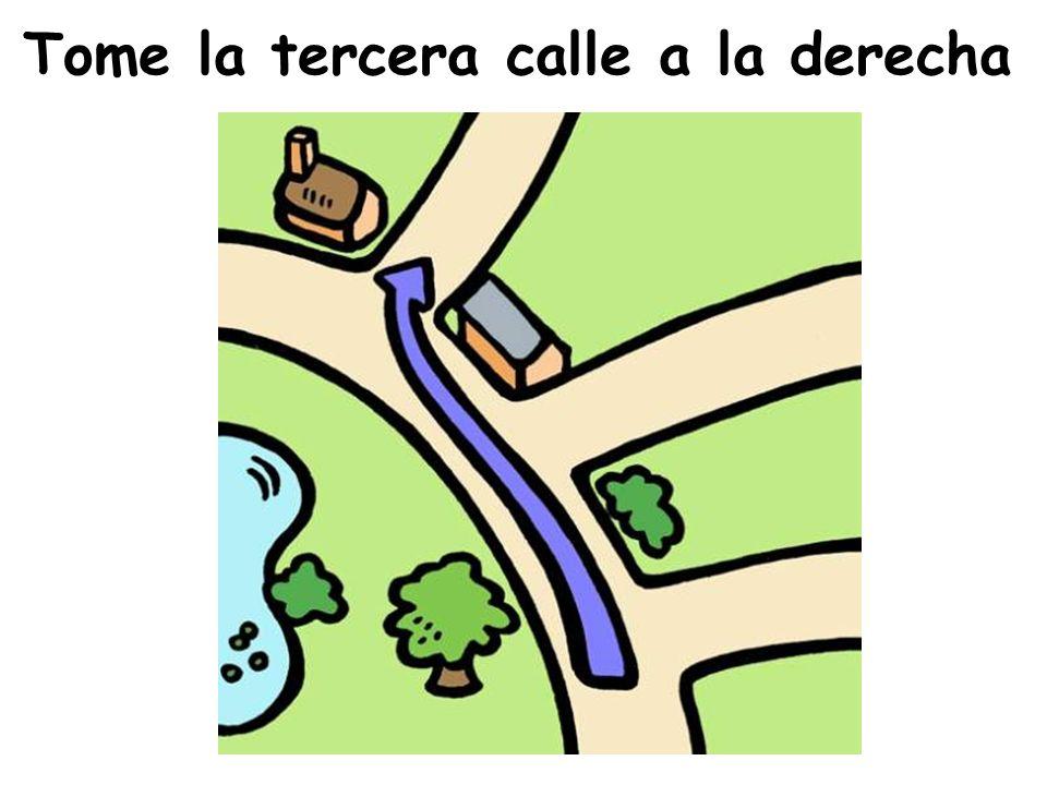 Tome la tercera calle a la derecha