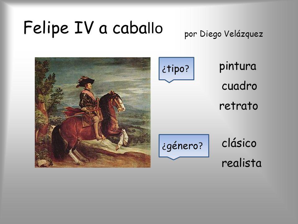 Felipe IV a caballo pintura cuadro retrato clásico realista ¿tipo