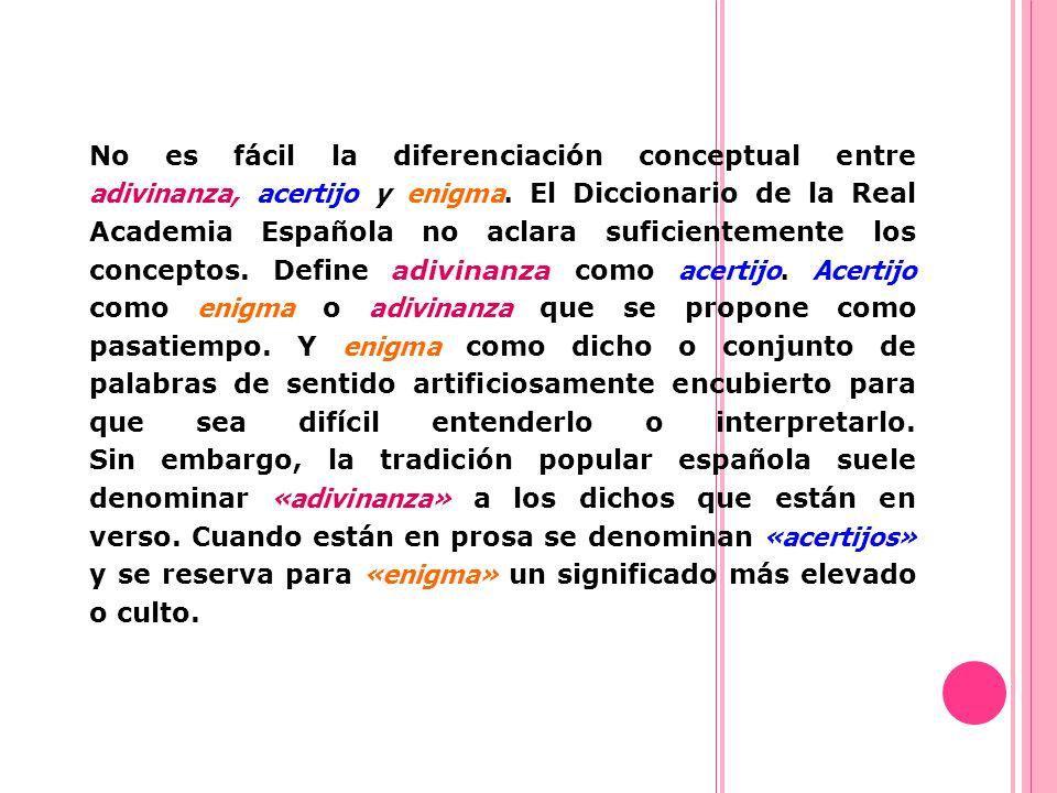 No es fácil la diferenciación conceptual entre adivinanza, acertijo y enigma.