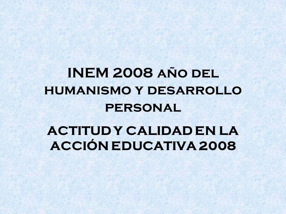 INEM 2008 año del humanismo y desarrollo personal