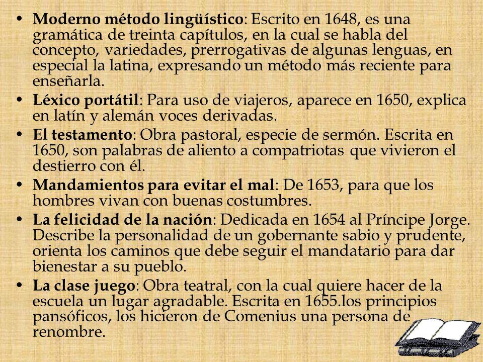 Moderno método lingüístico: Escrito en 1648, es una gramática de treinta capítulos, en la cual se habla del concepto, variedades, prerrogativas de algunas lenguas, en especial la latina, expresando un método más reciente para enseñarla.