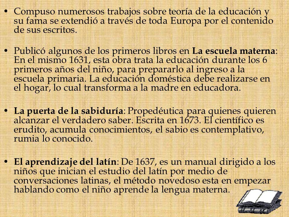Compuso numerosos trabajos sobre teoría de la educación y su fama se extendió a través de toda Europa por el contenido de sus escritos.