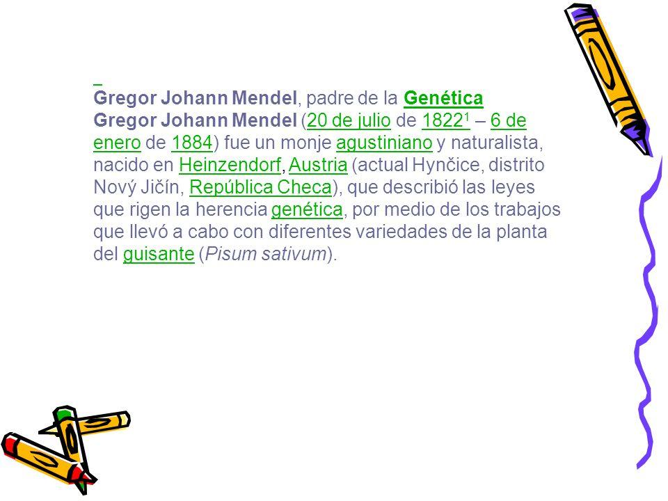 Gregor Johann Mendel, padre de la Genética