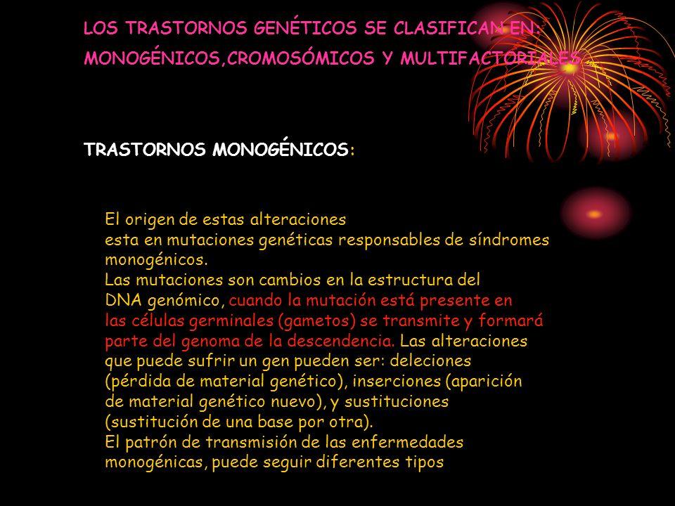 LOS TRASTORNOS GENÉTICOS SE CLASIFICAN EN: