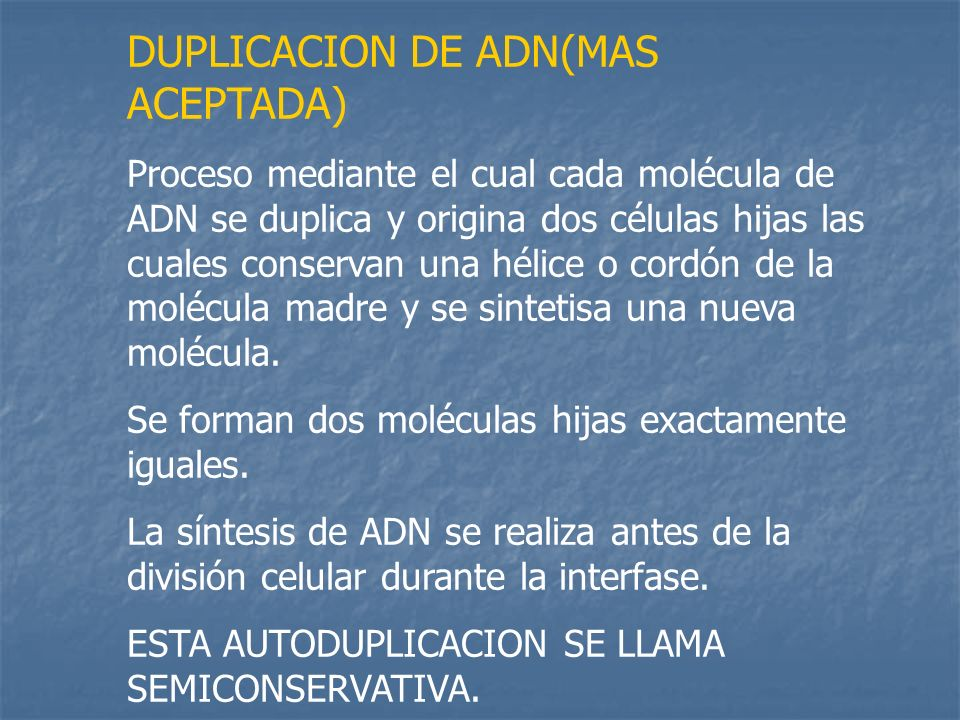 DUPLICACION DE ADN(MAS ACEPTADA)