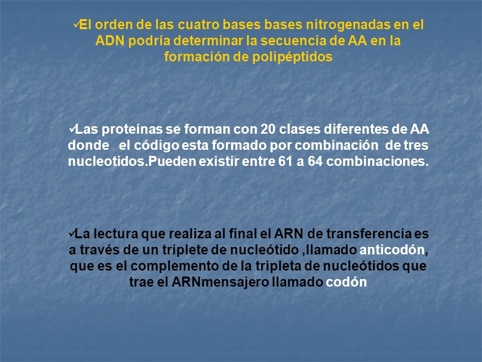 El orden de las cuatro bases bases nitrogenadas en el ADN podría determinar la secuencia de AA en la formación de polipéptidos