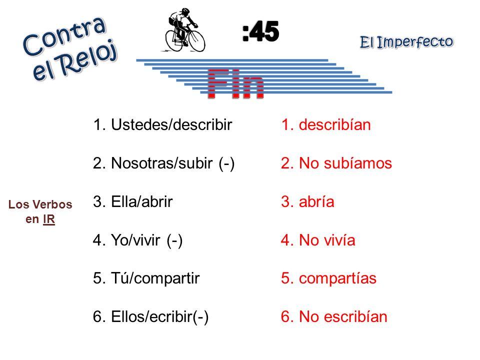 Fin :45 Contra el Reloj Ustedes/describir Nosotras/subir (-)