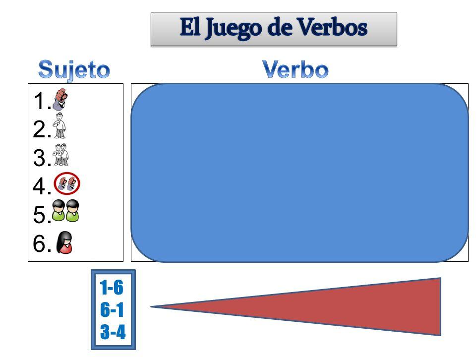 El Juego de Verbos Sujeto Verbo 1. 2. 3. 4. 5. 6.