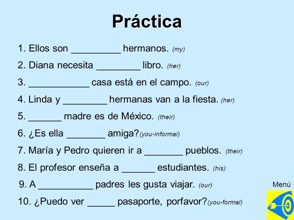 Práctica Ellos son _________ hermanos. (my)