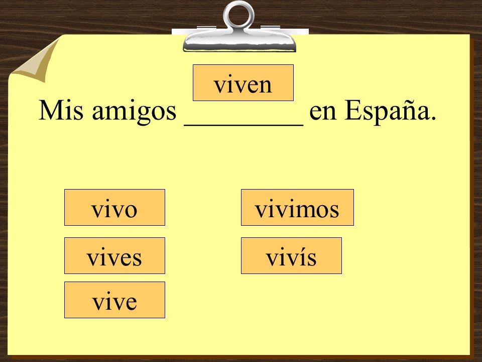 Mis amigos ________ en España.