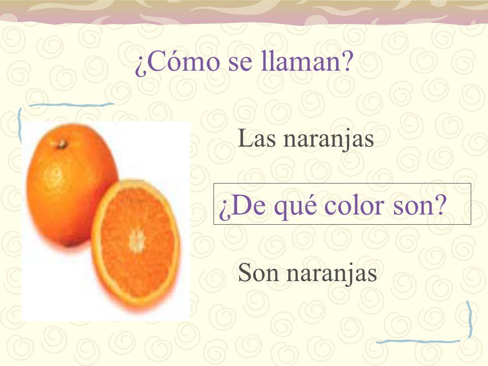 ¿Cómo se llaman Las naranjas ¿De qué color son Son naranjas