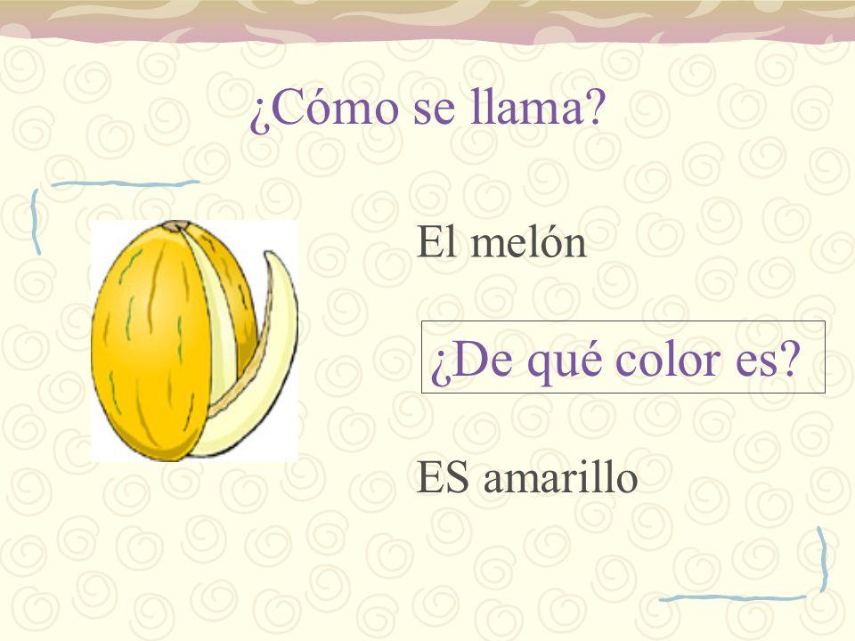 ¿Cómo se llama El melón ¿De qué color es ES amarillo