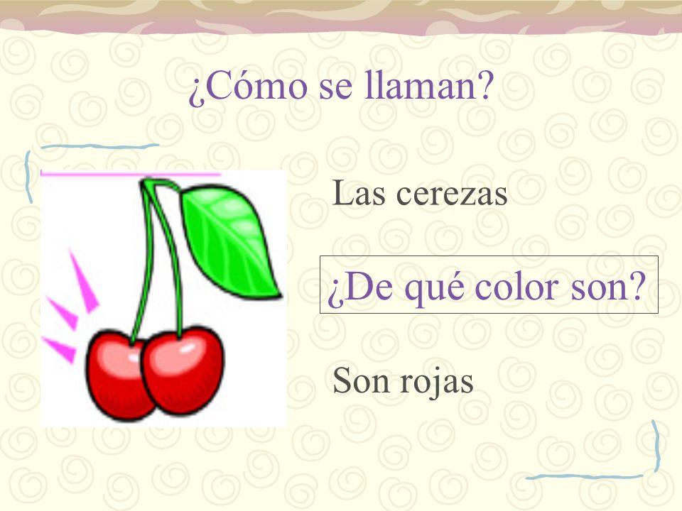 ¿Cómo se llaman Las cerezas ¿De qué color son Son rojas