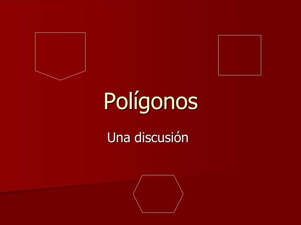 Polígonos Una discusión
