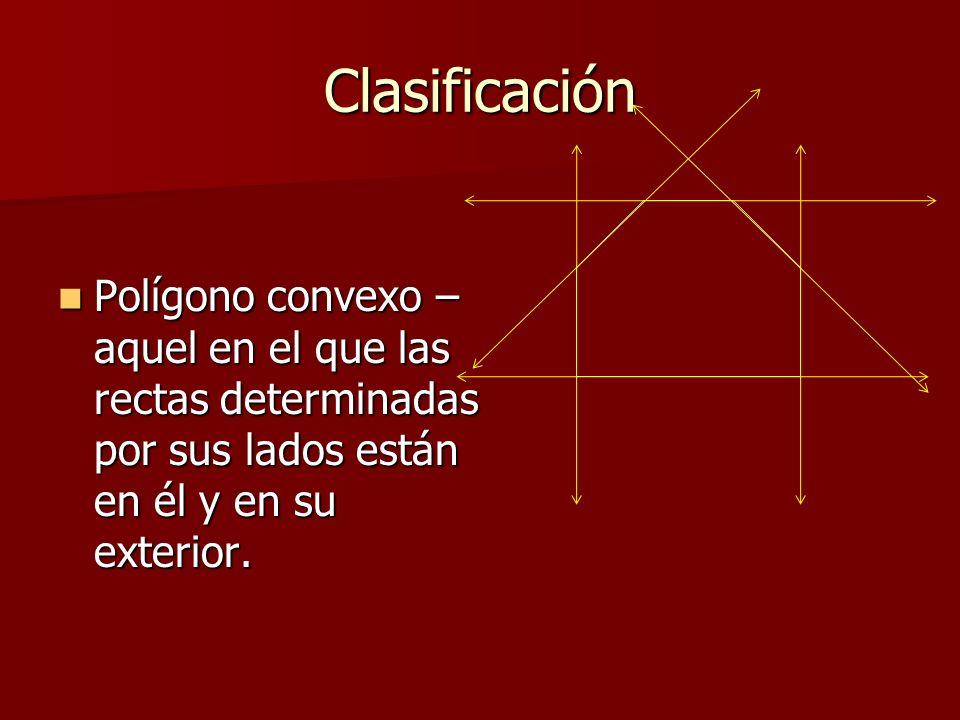 ClasificaciónPolígono convexo – aquel en el que las rectas determinadas por sus lados están en él y en su exterior.
