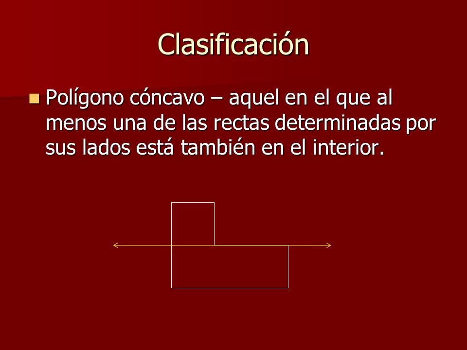 Clasificación Polígono cóncavo – aquel en el que al menos una de las rectas determinadas por sus lados está también en el interior.