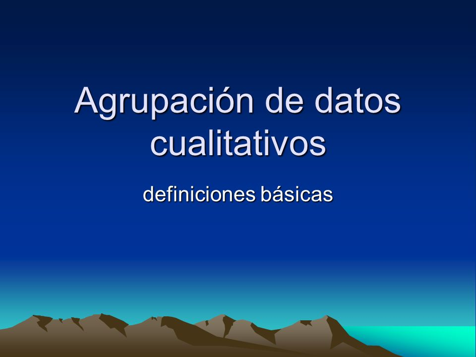 Agrupación de datos cualitativos