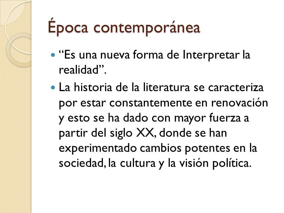 Época contemporánea Es una nueva forma de Interpretar la realidad .