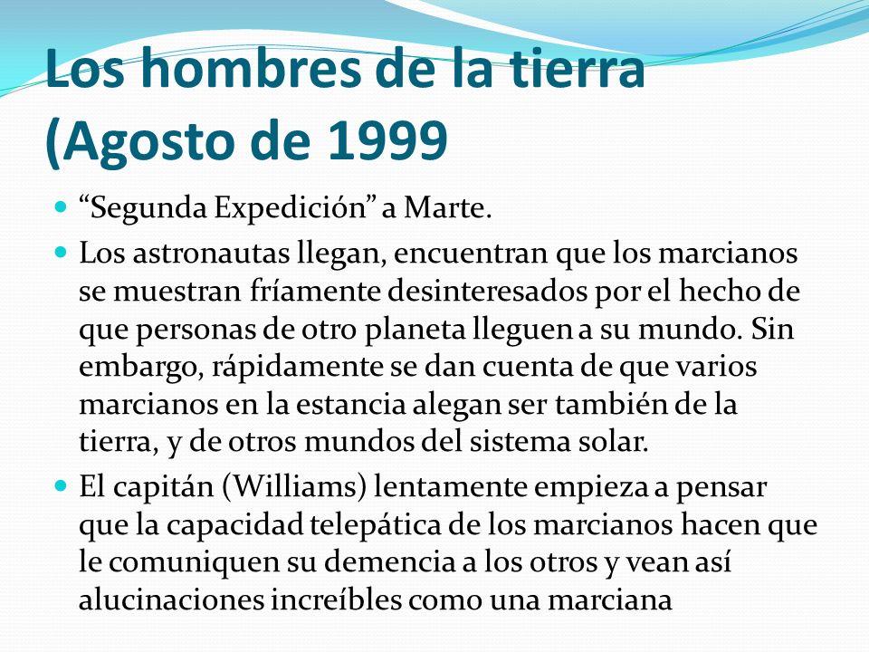 Los hombres de la tierra (Agosto de 1999
