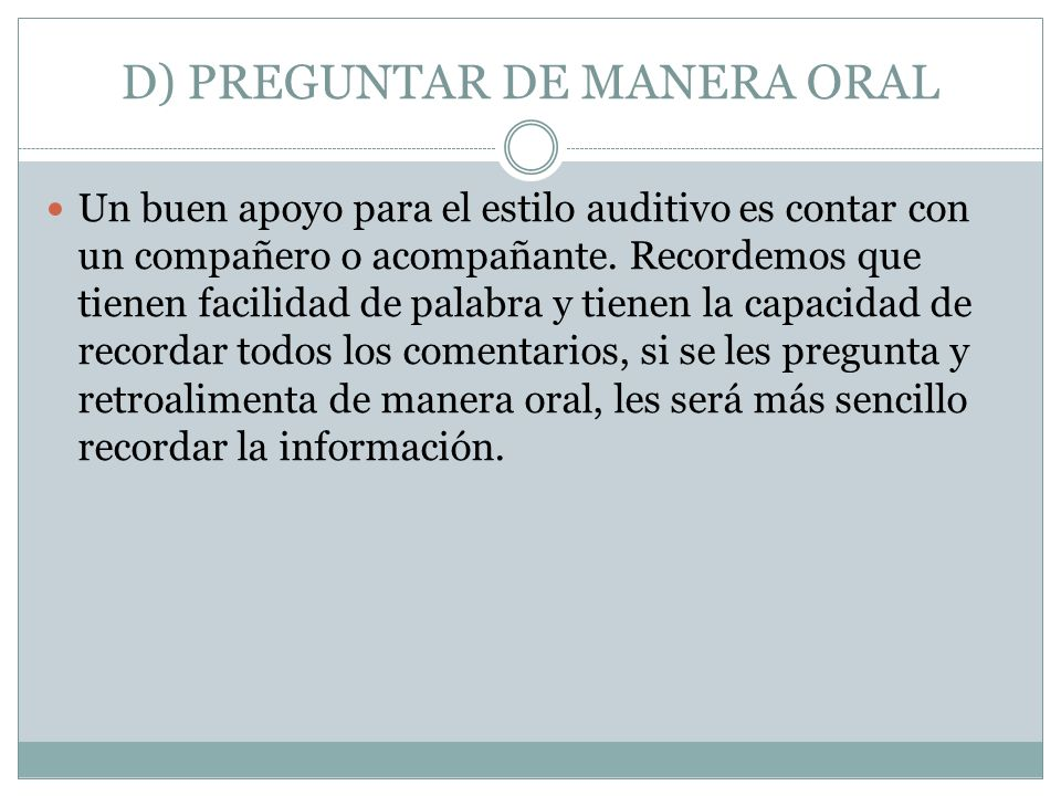 D) PREGUNTAR DE MANERA ORAL