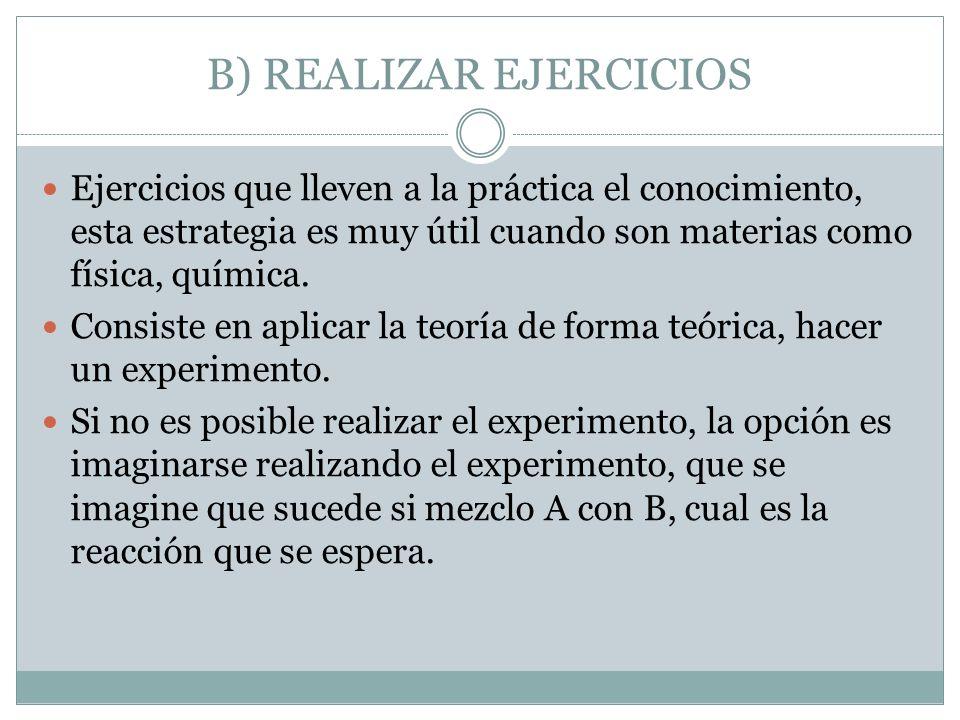 B) REALIZAR EJERCICIOS