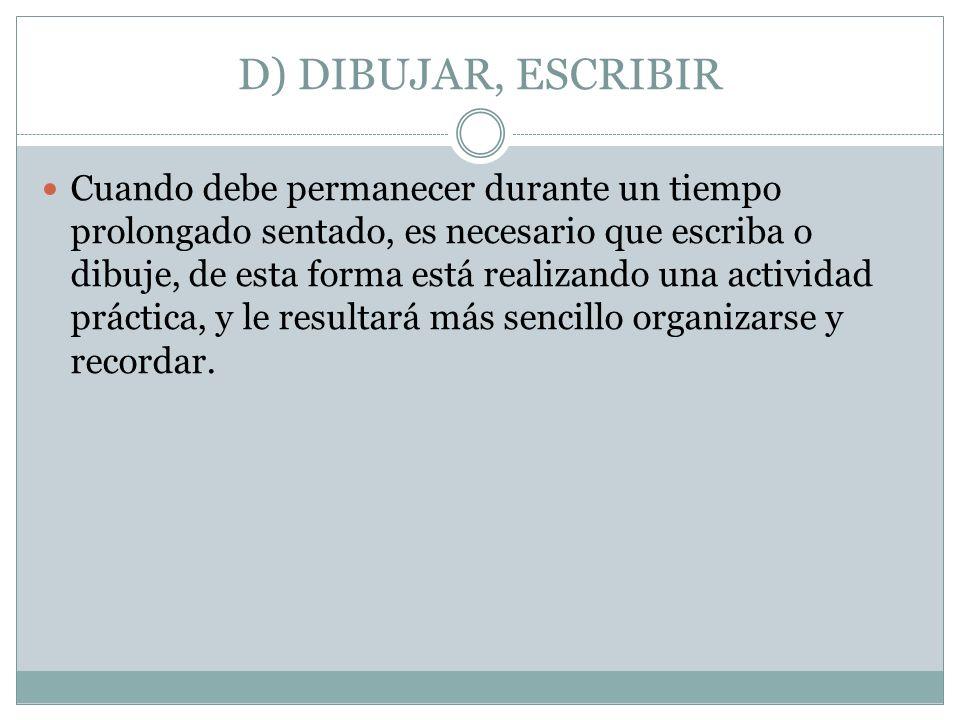 D) DIBUJAR, ESCRIBIR