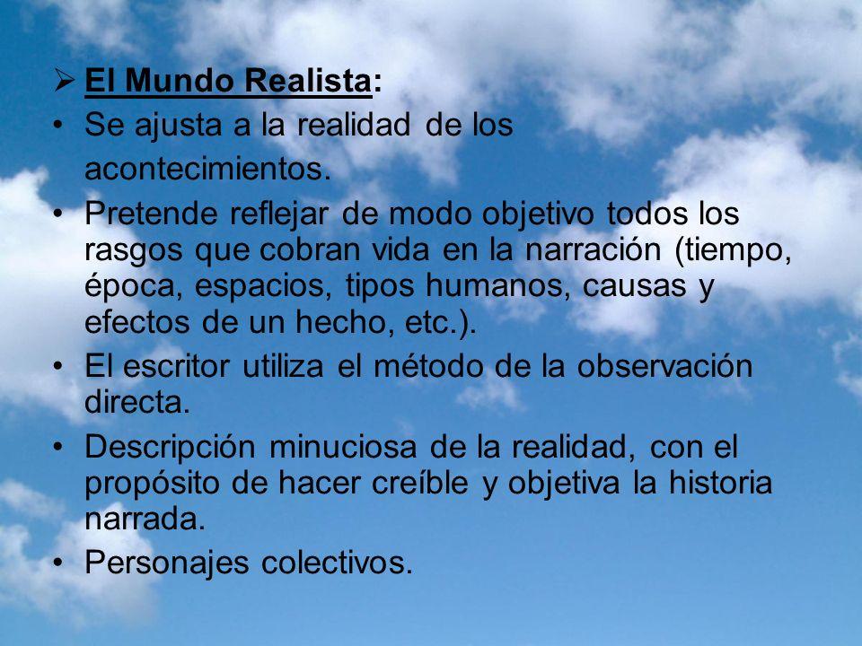 El Mundo Realista: Se ajusta a la realidad de los. acontecimientos.