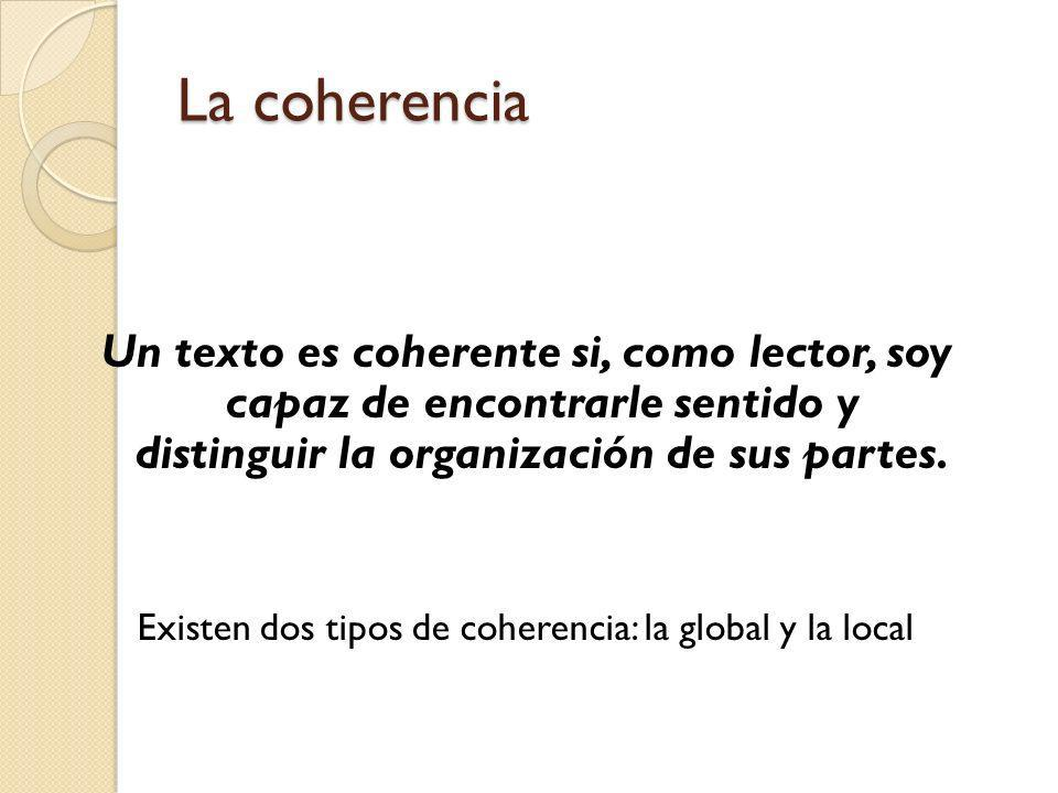 Existen dos tipos de coherencia: la global y la local