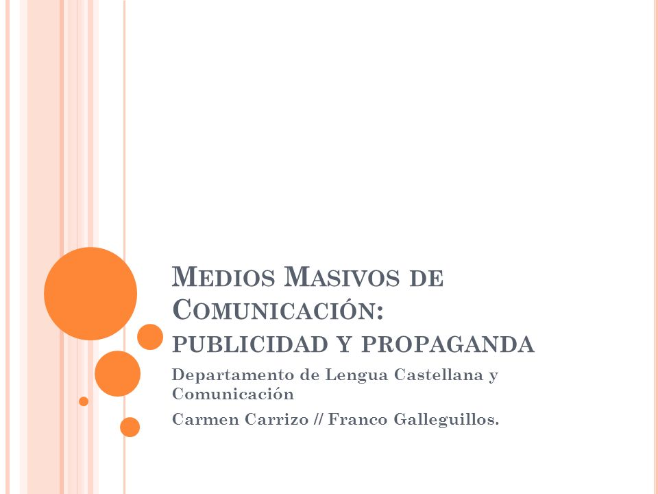 Medios Masivos de Comunicación: publicidad y propaganda