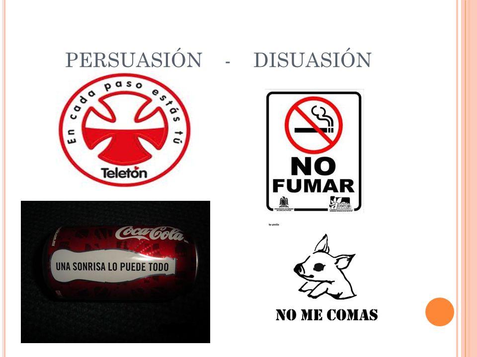 PERSUASIÓN - DISUASIÓN
