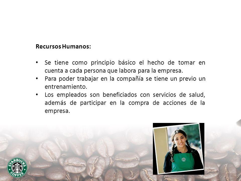 Recursos Humanos: Se tiene como principio básico el hecho de tomar en cuenta a cada persona que labora para la empresa.