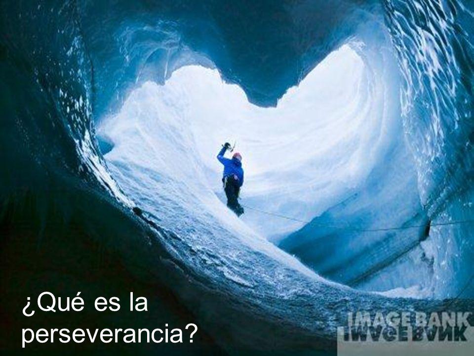 ¿Qué es la perseverancia