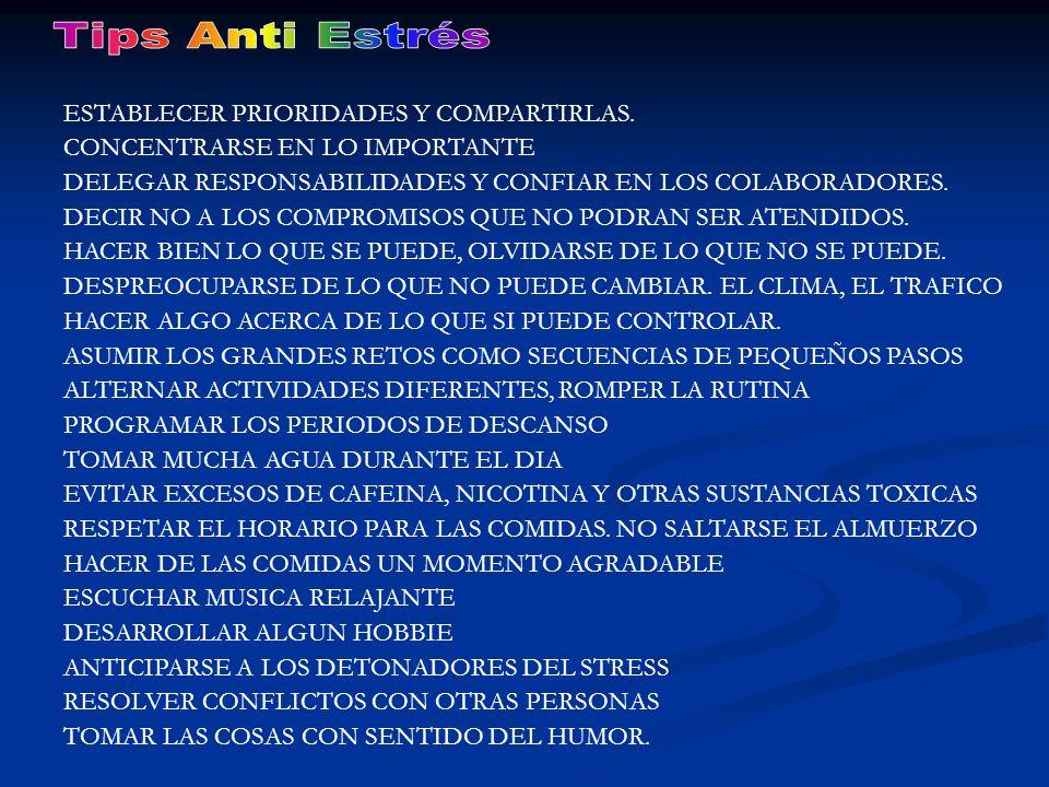 Tips Anti Estrés ESTABLECER PRIORIDADES Y COMPARTIRLAS.