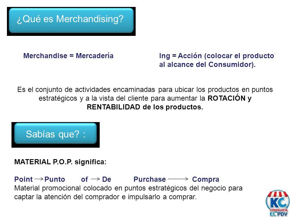 ¿Qué es Merchandising Sabías que : Merchandise = Mercadería