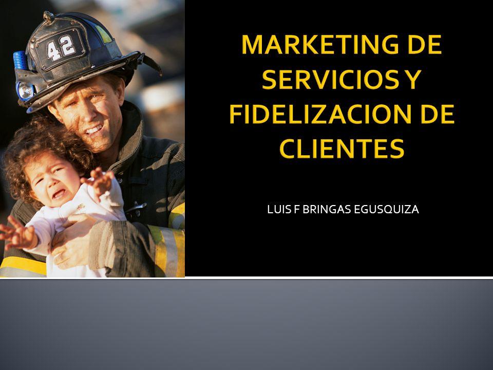 MARKETING DE SERVICIOS Y FIDELIZACION DE CLIENTES