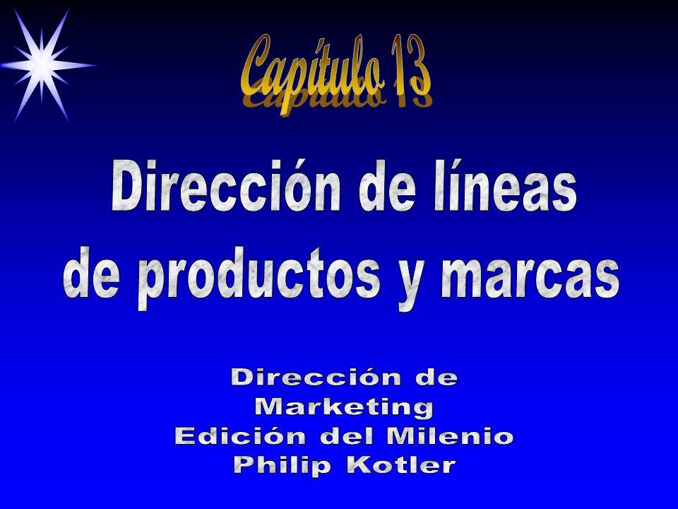 Capítulo 13 Dirección de líneas de productos y marcas Dirección de