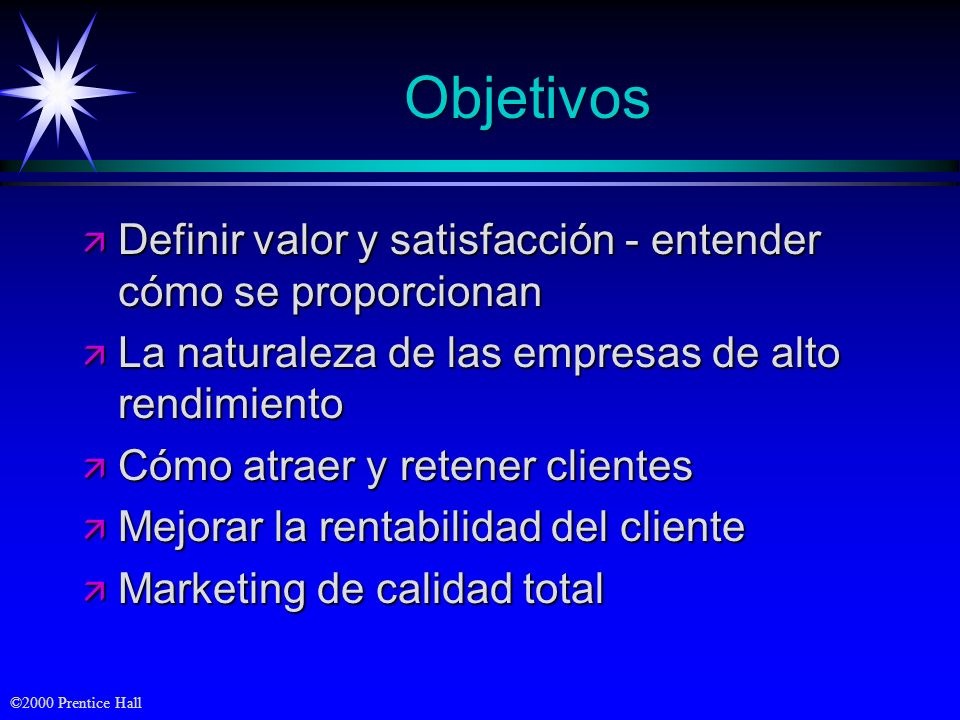 Objetivos Definir valor y satisfacción - entender cómo se proporcionan