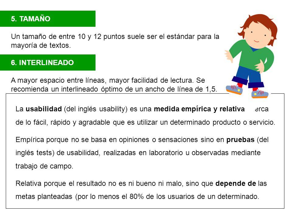 5. TAMAÑO Un tamaño de entre 10 y 12 puntos suele ser el estándar para la mayoría de textos. 6. INTERLINEADO.