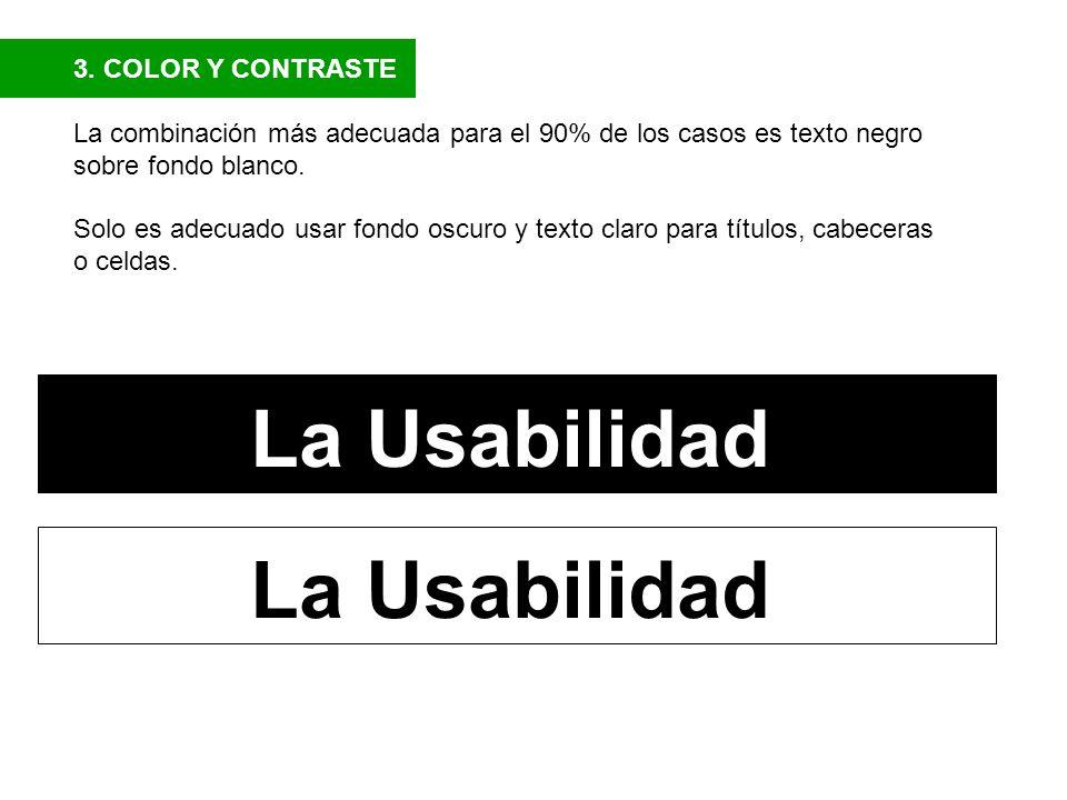 La Usabilidad La Usabilidad 3. COLOR Y CONTRASTE