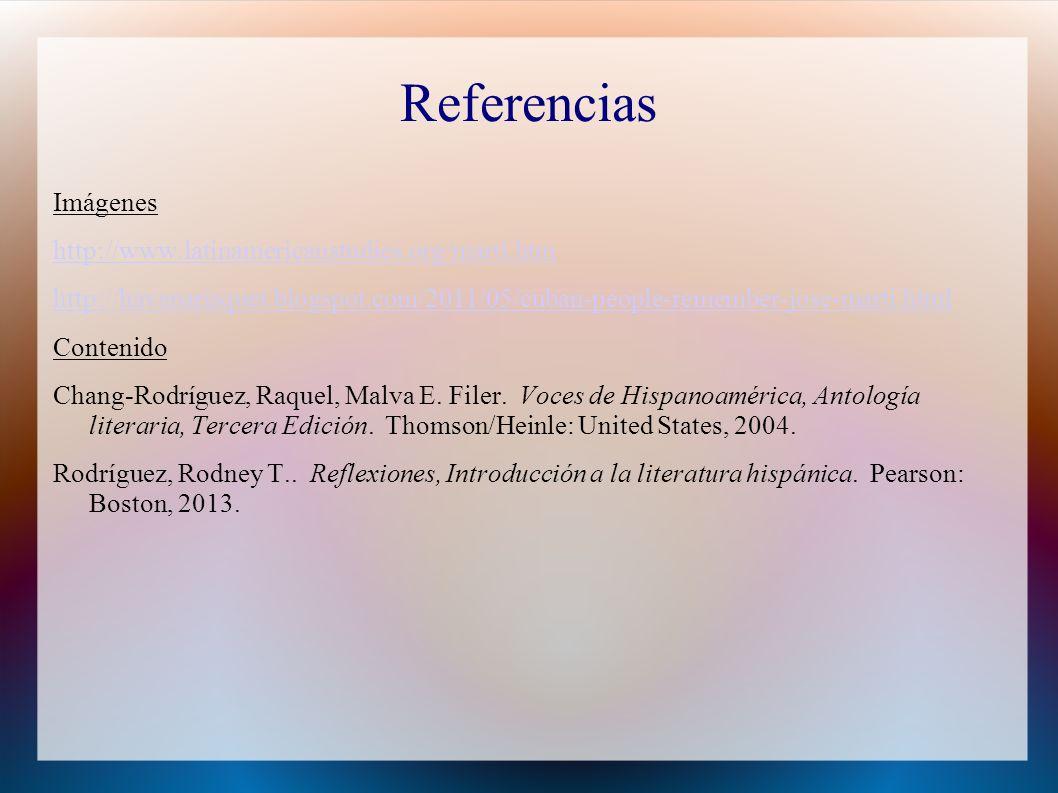 Referencias Imágenes http://www.latinamericanstudies.org/marti.htm