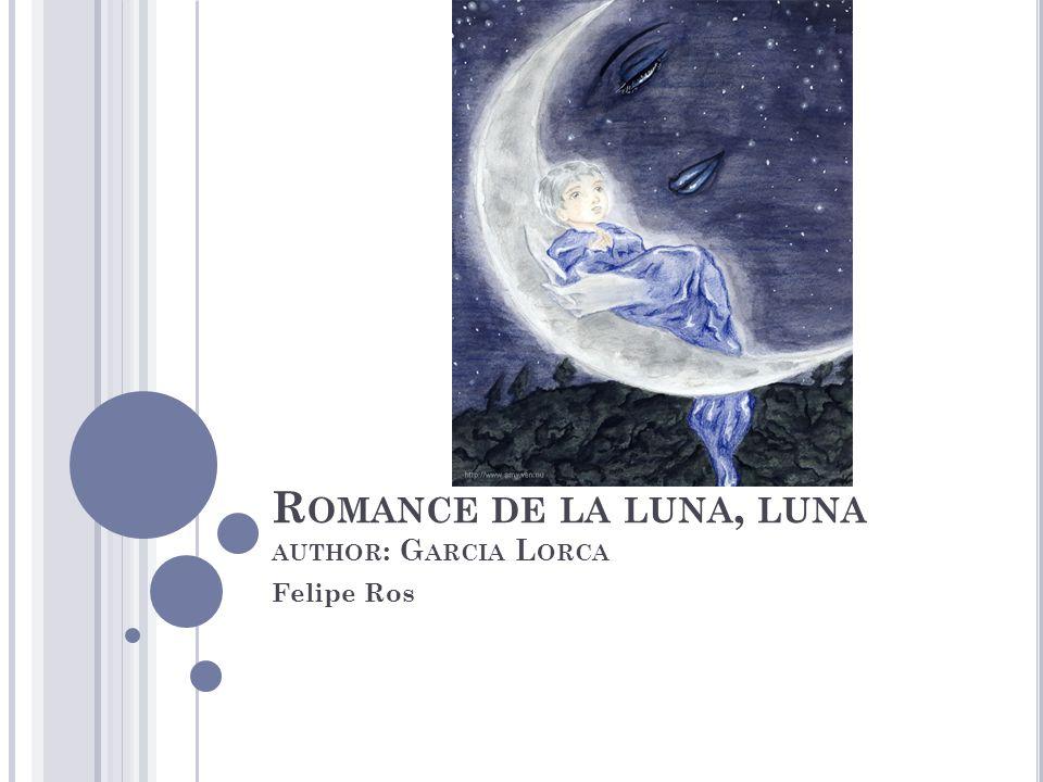 Romance de la luna, luna author: Garcia Lorca