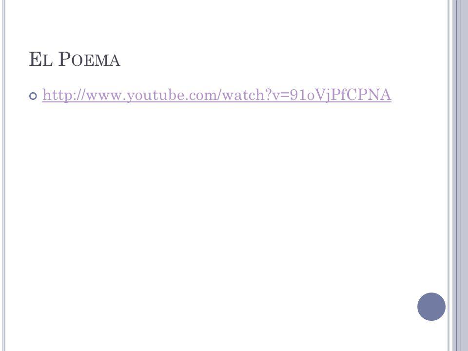 El Poema http://www.youtube.com/watch v=91oVjPfCPNA
